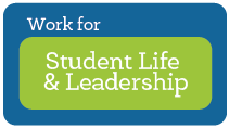 Work for Student Life and Leadership